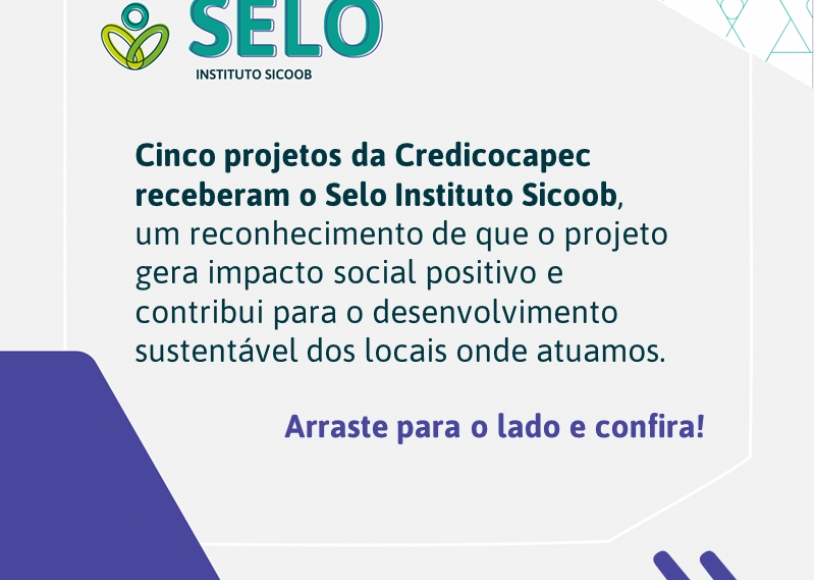PROJETOS DA CREDICOCAPEC RECEBEM O SELO DO INSTITUTO SICOOB