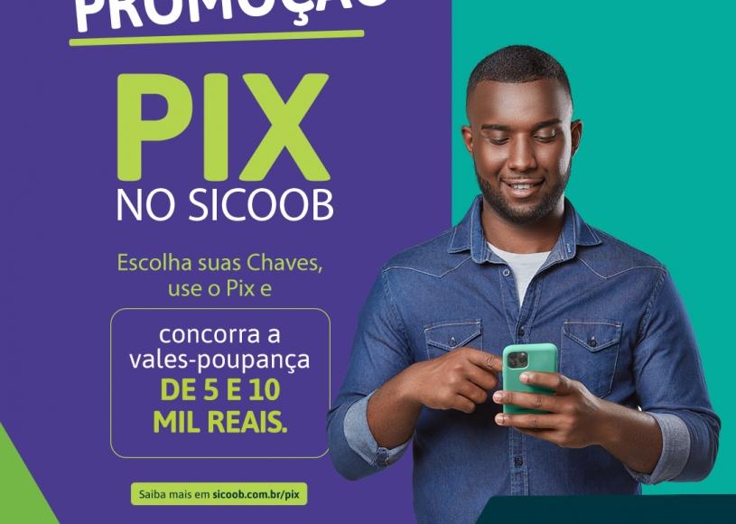 Pix no Sicoob tem promoção com R$ 425 mil em prêmios